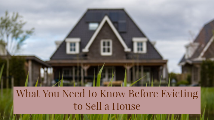 What You Need to Know Before Evicting Tenants to Sell a House